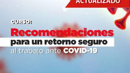 Curso: Recomendaciones para un retorno seguro al trabajo ante COVID -19